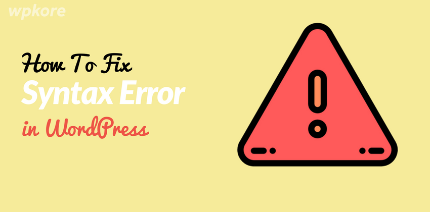 How to Fix the Syntax Error in WordPress -wpkore