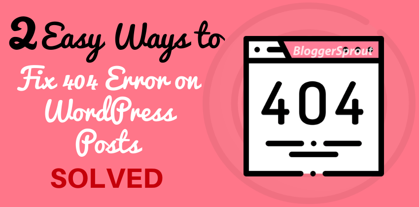 How To Fix 404 Error on WordPress Posts -BloggerSprout.com