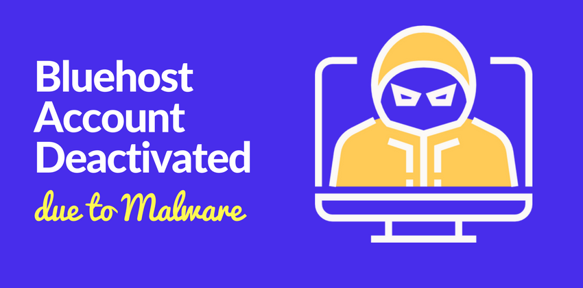 [SOLVED] Bluehost Account Deactivated due to Malware Alert – 3 Easy Steps