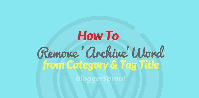 How to Remove the Word 'Archive' from Category & Tag title