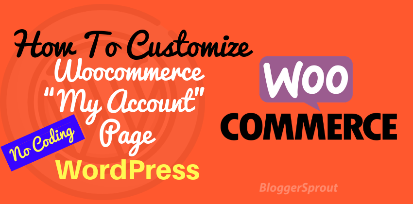 custom-woocommerce-myaccount-page -BloggerSprout.com