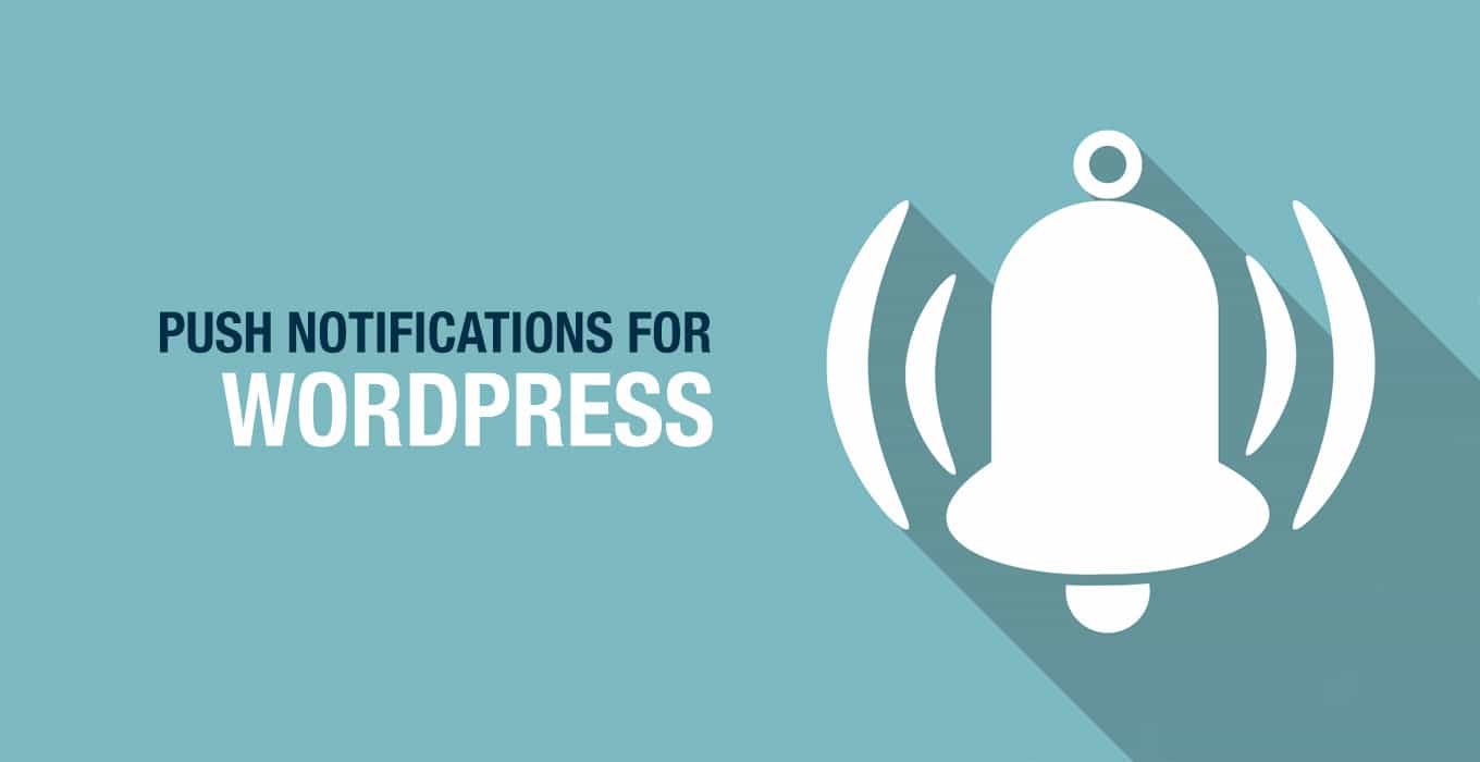 How to Add Web Push Notifications to Your WordPress Site