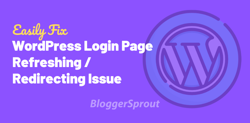 wordpress-login-page-refreshing-redirecting-issue-bloggersprout