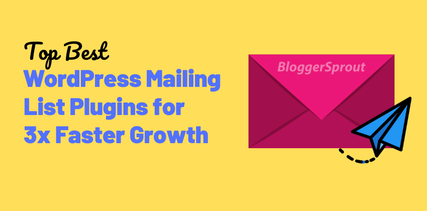12 Best WordPress Mailing List Plugins for 3x Faster Growth