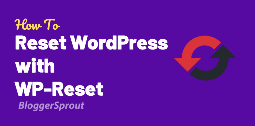 How to Reset a WordPress Site Easily