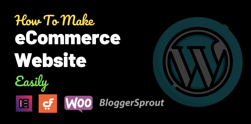 How to Create an Ecommerce website with WordPress in Easy Steps ( No Coding )