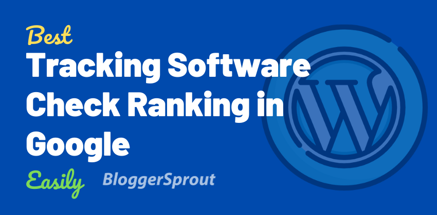 6 Best SEO Software to Check Ranking in Google