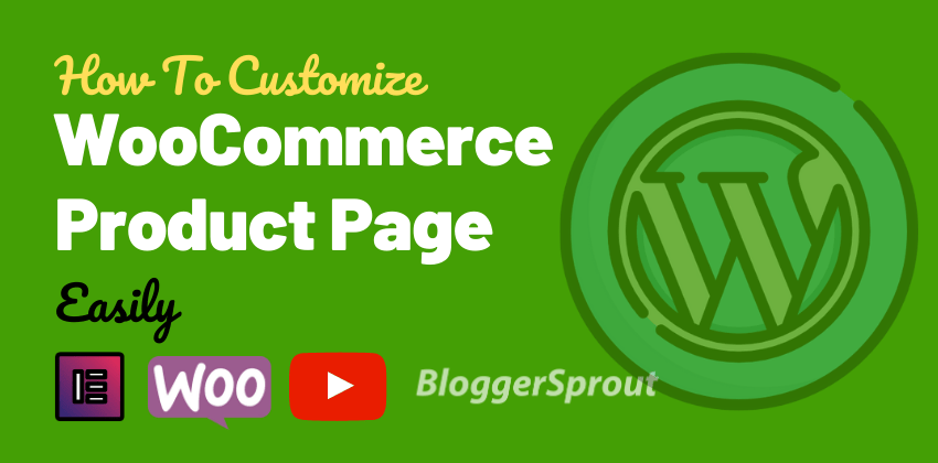 How To Customize WooCommerce Product Page Easily without Coding