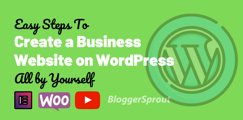 Easy Steps To Create a Business Website on WordPress by Yourself