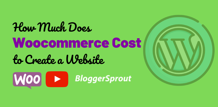How Much Does Woocommerce Cost to Create a Website