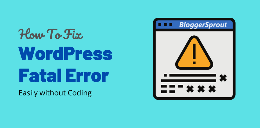 How To Fix WordPress Fatal Error Easily without Coding