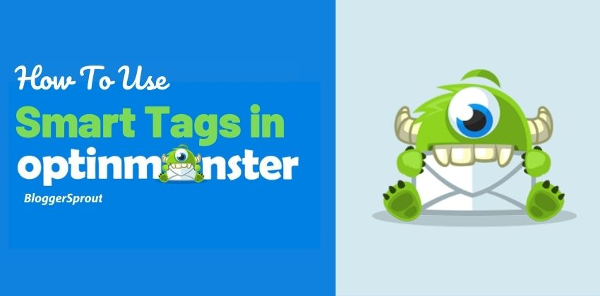 How To use Smart Tags in OptinMonster to Boost Conversion