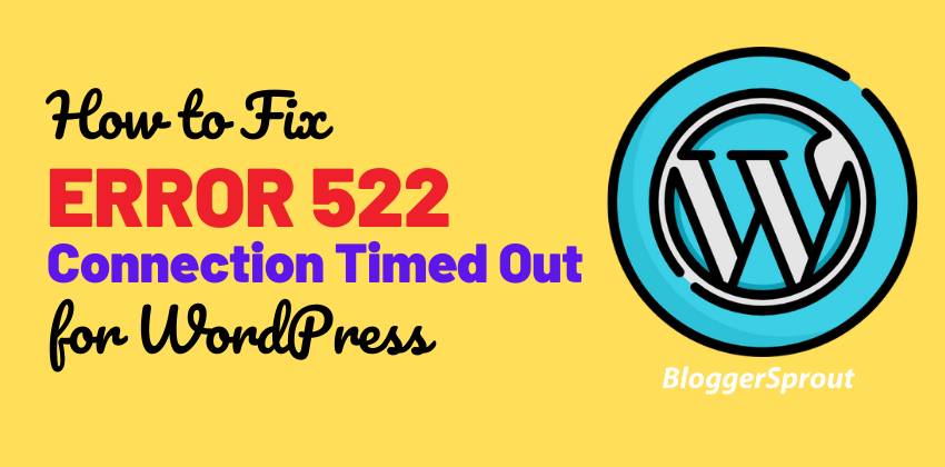 How To Fix Error 522 (Connection timed out) in WordPress