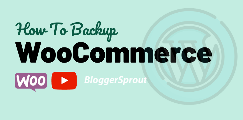 How To Backup WooCommerce Database Easily in 2 Mins